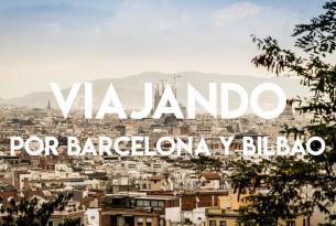 Barcelona y Bilbao: capitales cosmpolitas de España a tu aire